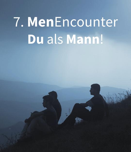 7. MenEncounter - Du als Mann!